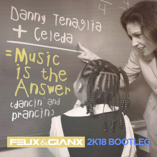 Danny Tenaglia Feat. Celeda - Music Is The Answer(Felix & Gianx 2k18 Bootleg) - Buy = Free Download