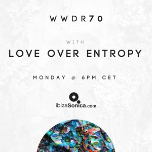 Love Over Entropy - When We Dip Radio 070 2018-08-01 Artwork