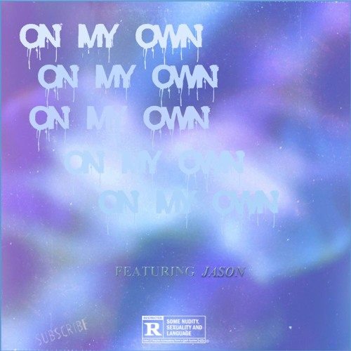 On My Own (Feat. KID 12)