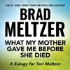 WHAT MY MOTHER GAVE ME BEFORE SHE DIED by Brad Meltzer, Read by the Author - Audiobook Excerpt