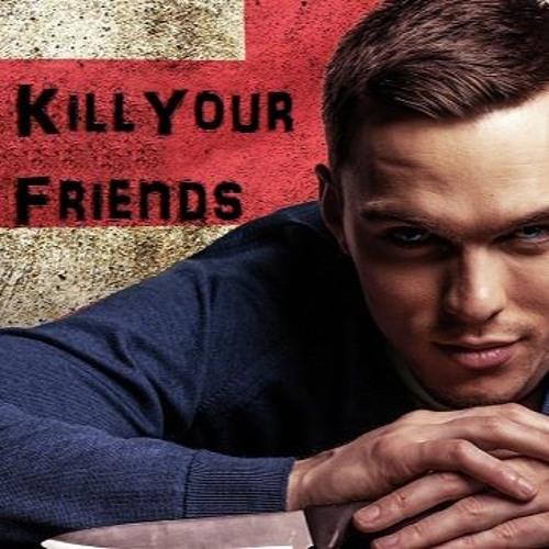 #38 Kill Your Friends
