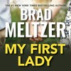 MY FIRST LADY by Brad Meltzer, Read by the Author - Audiobook Excerpt