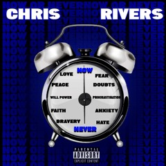 Now Or Never - Chris Rivers