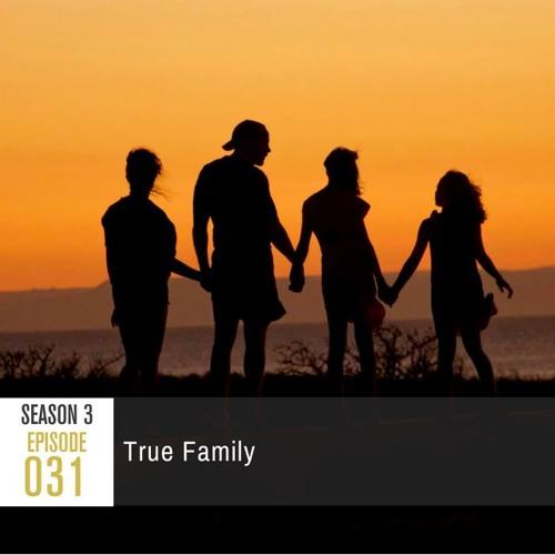 Season 3, Episode 31: True Family