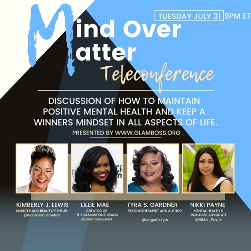 EP. 36 Mind Over Matter Teleconference, Presented by Glamboss.org