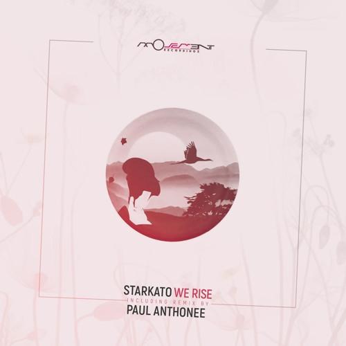 Starkato - We Rise EP (incl. Paul Anthonee remix) [Movement Recordings]