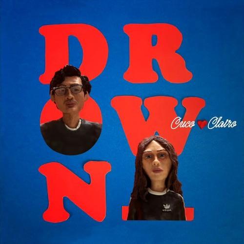 CUCO X CLAIRO - DROWN