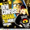 Dj Touray Presents Dem Confuse Ghana 2 Da World Mixtape 2018 Mp3