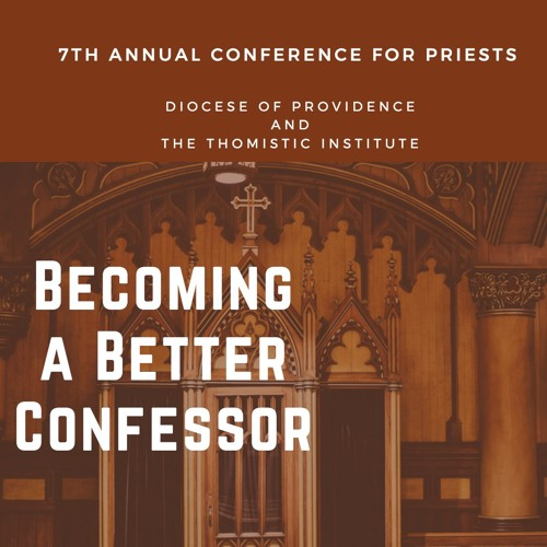 Becoming a Better Confessor   7th Annual Conference for Priests 2018