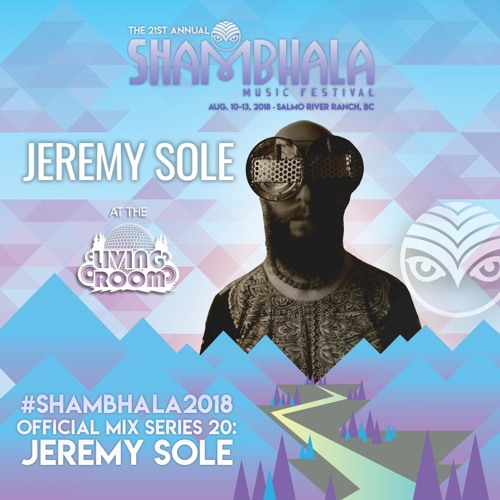 #Shambhala2018 Official Mix Series 20: Jeremy Sole