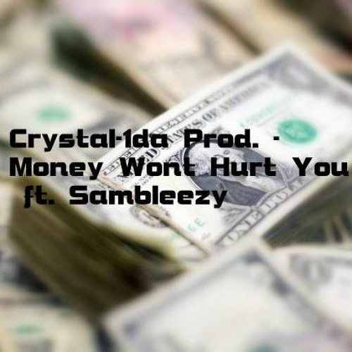 Sambleezy - Money Wont Hurt You (Crystal-1da Prod.)