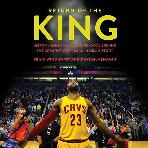 RETURN OF THE KING By Brian Windhorst And Dave McMenamin