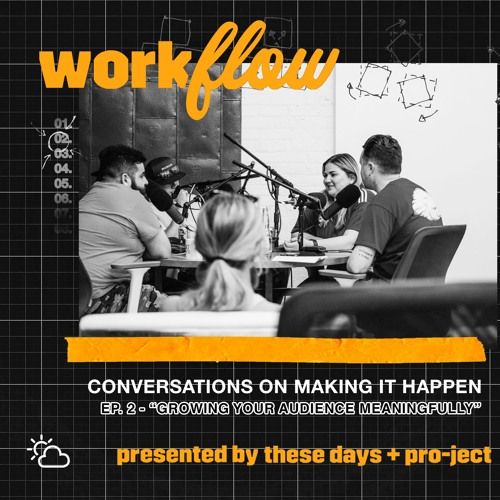 """Workflow • """"Growing Your Audience Meaningfully"""""""
