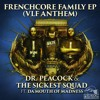 Dr. Peacock & The Sickest Squad feat. Da Mouth of Madness - Frenchcore Family