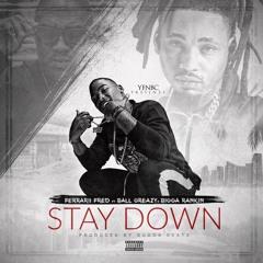 Stay Down Ft Ball Greezy, Bigga Rankin (Prod. Major Nine)