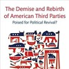 """The Demise and Rebirth of American Third Parties - Part 2 of 2"" - None of the Above"