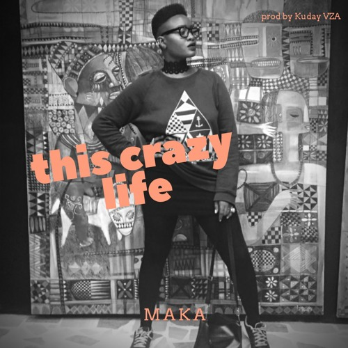This Crazy Life (prod by Kuday VZA)