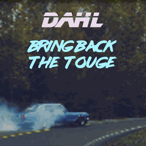 Bring Back The Touge