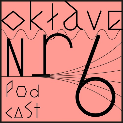 Oktave Records Podcast 006: Christian Gerlach