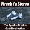Wreck Ya Stereo Wah Guitar Edition-THE SPEAKER BREAKER  remix day(real street migo robbery savage)