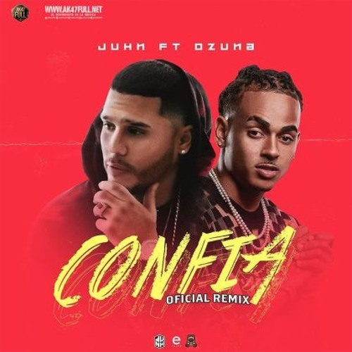 JUHN FT OZUNA - CONFIA REMIX
