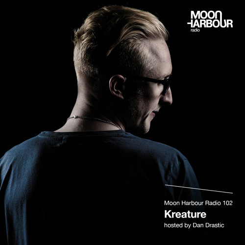 Moon Harbour Radio 102 with Kreature, hosted by Dan Drastic