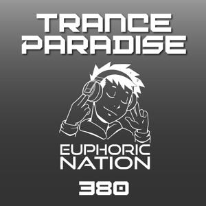 Euphoric Nation - Trance Paradise 380 2018-07-26 Artwork