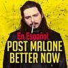 Better Now (Cover En Español)
