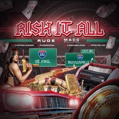 Risk It All(Rude Ft Macc Milliaon Prod by Richie on da beat)