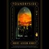 Foundryside by Robert Jackson Bennett, read by Tara Sands