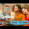 Oporadhi - Arman Alif  Feat Ankur Mahamud  (Remix) by DJ Ram