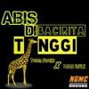 Download ABIS DI BACIRITA TINGGI  (FOR DORANG)  Prince Faralwi X Pedro Usulu 2k18.mp3 Mp3