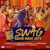 Swag Saha Nahi Jaye - Neha Bhasin, Shivangi Bhayana & Sonakshi Sinha - Happy Phir Bhag Phir Jayegi (2018)