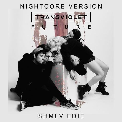 Download Transviolet - Future (Nightcore) (SHMLV edit)