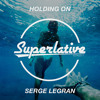 Serge Legran - Holding On
