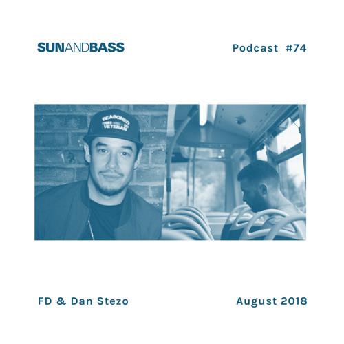 SUNANDBASS Podcast #74 - FD & Dan Stezo