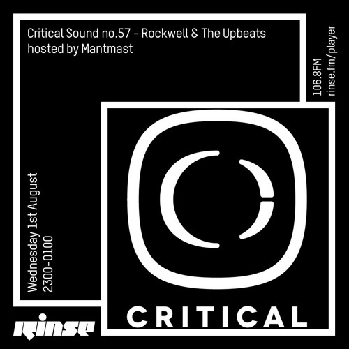 Critical Sound no.57 | Rockwell & The Upbeats - hosted by Mantmast | 01.08.18