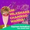 #201 - Gaymers Fechativas feat. Samira Close