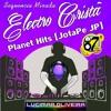 Sequencia MIXADA Electro Cristã - Planet Hits [JotaPe JP] (Boa Nova Fm 87,9 Dourados - Ms)