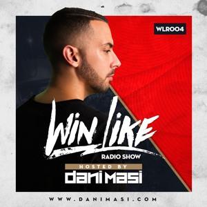 Dani Masi - Win Like Radio Show 004 2018-08-02 Artwork