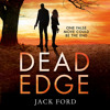 Dead Edge, By Jack Ford, Read by Robert G Slade