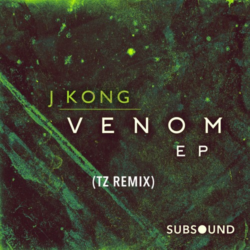 J Kong - Venom (TZ Remix)[Free Download]