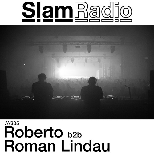 #SlamRadio - 305 - Roberto & Roman Lindau @ Tresor, Berlin - Saturday 9th June 2018 [Closing Set]