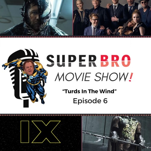 SuperBro MovieShow Ep 6: Turds In The Wind