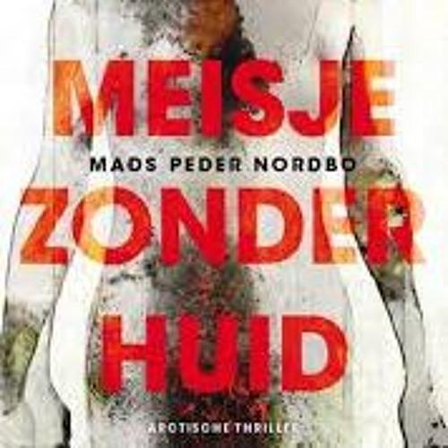 Meisje zonder huid - Mads Peder Nordbo, voorgelezen door Peter Drost