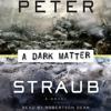 A Dark Matter Audiobook by Peter Straub ❤️ [Get Free]
