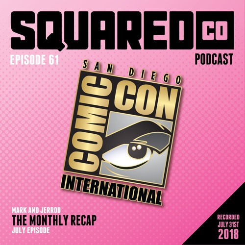 Episode 61 July Recap