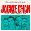 Tiësto & Dzeko ft. Preme & Post Malone - Jackie Chan (Silver Vs Mark Freeborn Remix)