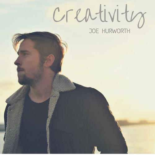 Joe Hurworth : Creativity
