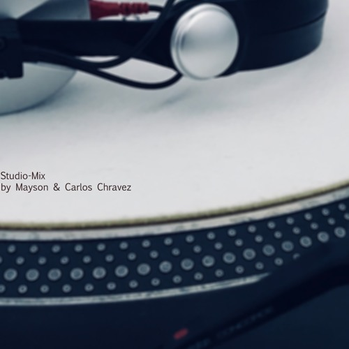 Mayson & Carlos Chravez - Studio Mix